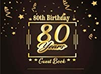 80th Birthday Guest Book: Happy Birthday Celebrating 80 Years. Message Log Keepsake Notebook Diary For Family and Friend To Write In and Sign In. Celebration Parties Party) (Volume 7) [並行輸入品]