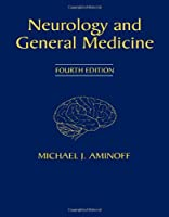 Neurology and General Medicine: Expert Consult - Online and Print, 4e