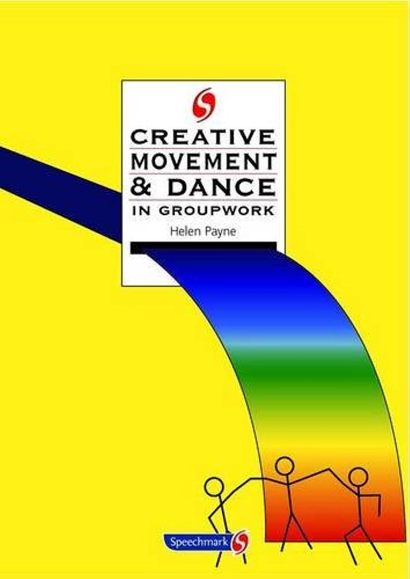 も求めるキャプションCreative Movement and Dance in Groupwork (Creative Activities in Groupwork)