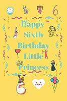 Happy sixth birthday: little princess