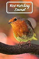 """Bird Watching Journal: Bird Watchers Recording Journal, Great Bird Log for Wildlife birds and All Species You Love, Ideal for Bird Lovers, Cute Gifts for Adults and Kids, Beginners, Men, Women, Teens, Friends. 6"""" x 9"""" with 110 Pages. (Favorite Birds Record)"""