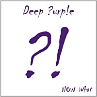 Now What ?! by Deep Purple
