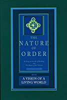 A Vision of a Living World: The Nature of Order, Book 3: An Essay of the Art of Building and the Nature of the Universe