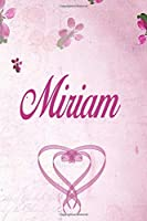 Miriam: Personalised Name Notebook/Journal Gift For Women & Girls 100 Pages (Pink Floral Design) for School, Writing Poetry, Diary to Write in, Gratitude Writing, Daily Journal or a Dream Journal.