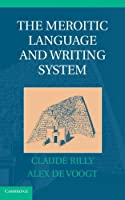 The Meroitic Language and Writing System