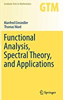 Functional Analysis, Spectral Theory, and Applications (Graduate Texts in Mathematics)
