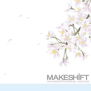 MAKESHiFT / 「それは舞い散る桜のように」サウンドトラック
