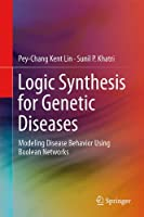 Logic Synthesis for Genetic Diseases: Modeling Disease Behavior Using Boolean Networks