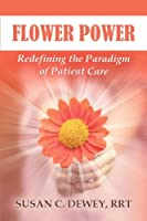 Flower Power: Redefining the Paradigm of Patient Care