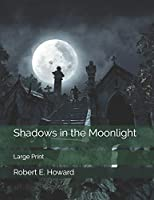 Shadows in the Moonlight: Large Print