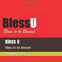 Bless U: Bless to be Blessed