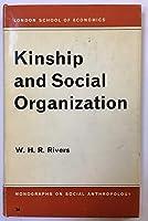 Kinship and Social Organization (London School of Economics Monographs on Social Anthropology : No. 34)