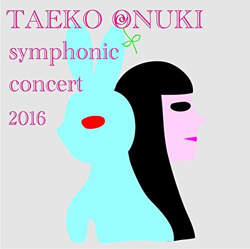 TAEKO ONUKI meets AKIRA SENJU~Symphonic Concert 2016の詳細を見る