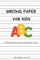 """Writing Paper for Kids: ABC Kindergarden writing Paper with Dotted Mid Line , 100 Pages (9"""" x 6"""")"""