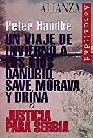Un viaje de invierno a los rios Danubio, Save, Morava y Drina o Justicia para Serbia / A winter trip to the rivers Danube, Save, Morava and Drina or Justice for Serbia (Alianza Actualidad)