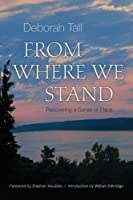 From Where We Stand: Recovering a Sense of Place