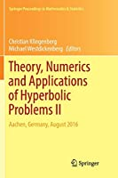 Theory, Numerics and Applications of Hyperbolic Problems II: Aachen, Germany, August 2016 (Springer Proceedings in Mathematics & Statistics)