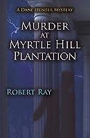 Murder at Myrtle Hill Plantation