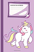 Composition Notebook: Cute Composition Wide Ruled unicorn book For Children,Cute unicorn book Journal For Girl