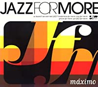 JAZZ FOR MORE maximo