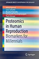 Proteomics in Human Reproduction: Biomarkers for Millennials (SpringerBriefs in Reproductive Biology)