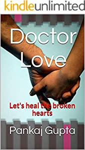 Doctor Love: Let's heal the broken hearts (English Edition)