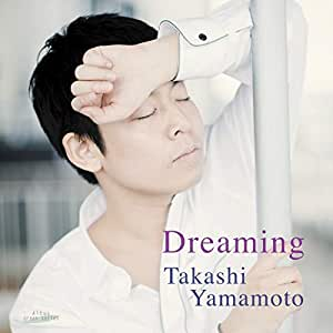 ドリーミング / 山本貴志 (Dreaming / Takashi Yamamoto) [CD] [国内プレス] [日本語帯解説付]