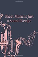Sheet Music is Just a Sound Recipe: Sheet music book DIN-A5 with 100 pages of empty staves for composers and music students for melodies and music notation