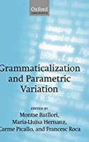Grammaticalization And Parametric Variation