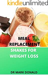 MEAL REPLACEMENT SHAKES FOR WEIGHT LOSS (English Edition)