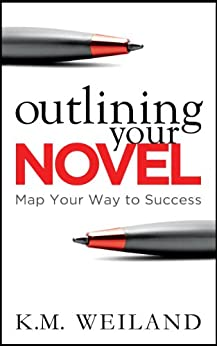 Outlining Your Novel: Map Your Way to Success (Helping Writers Become Authors Book 1) by [Weiland, K.M.]