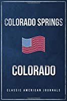 """Colorado Springs Colorado: Blank Lined Vintage/Retro USA Vacation Travel Journal/Notebook/Diary with Classic American Flag Design - Handy Pocket Size 6""""x9"""""""