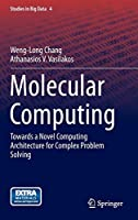 Molecular Computing: Towards a Novel Computing Architecture for Complex Problem Solving (Studies in Big Data)