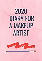 2020 DIARY FOR A MAKE UP ARTIST: A  Pink Cover with A brush and a stroke of lipstick so that a Makeup Artist can Keep track of their appointments and be organised for 2020