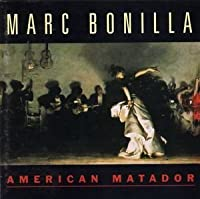 American Matador by Marc Bonilla (1993-08-17)