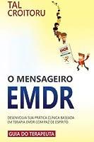 O Mensageiro EMDR: Desenvolva sua pr?tica cl?nica baseada em Terapia EMDR com paz de esp?rito (Portuguese Edition) [並行輸入品]