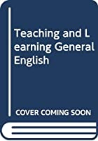 Teaching and Learning General English