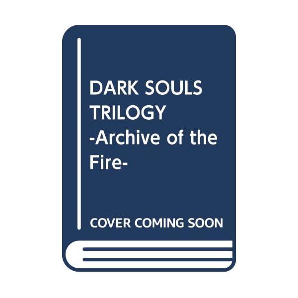 DARK SOULS TRILOGY -Arch...の商品画像