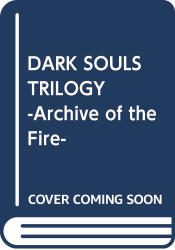 DARK SOULS TRILOGY -Archive of...