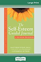 The Self-Esteem Guided Journal (16pt Large Print Edition)