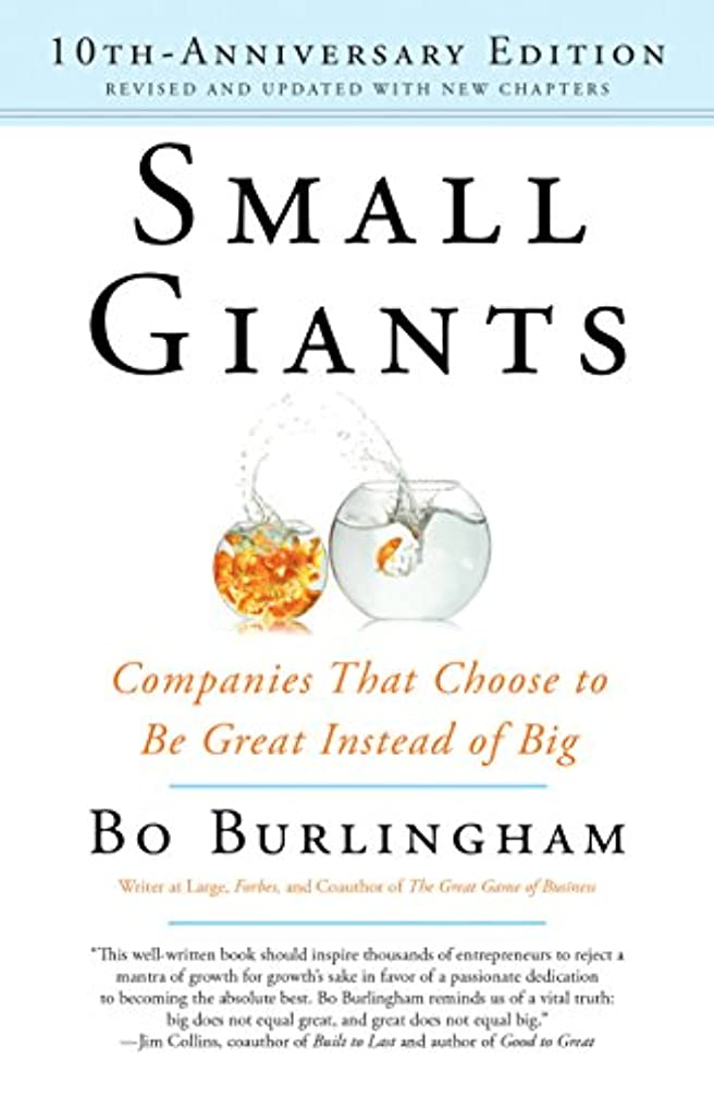 援助する十分ではない伝染病Small Giants: Companies That Choose to Be Great Instead of Big, 10th-Anniversary Edition (English Edition)