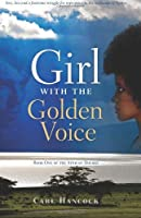 Girl with the Golden Voice: Book One of the African Trilogy [並行輸入品]