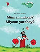 Mimi Ni Mdogo? Miyaan Yarahay?: Swahili-Somali (AF Soomaali): Children's Picture Book (Bilingual Edition)