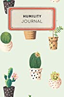Humility Journal: Cute Cactus Succulents College Ruled Journal Notebook - 100 pages 6 x 9 inches Log Book (Appreciation Journal Series Volume 9)