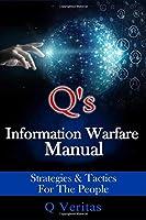 QAnon Q's Information Warfare Manual: Strategies & Tactics For The People