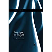 Gender, Power and Knowledge for Development (Routledge Explorations in Development Studies)