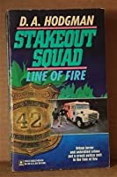 Line Of Fire (Stakeout Squad #1)