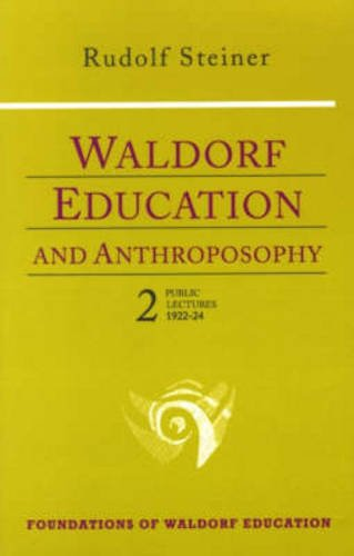 Download Waldorf Education and Anthroposophy 2: Twelve Public Lectures, November 19, 1922-August 30, 1924 (Foundations of Waldorf Education, 14) 0880103884