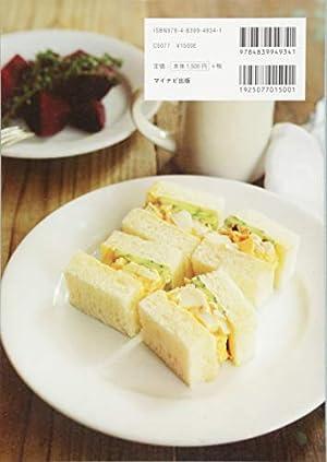 家庭で焼けるシェフの味 セントル ザ・ベーカリーの食パンとサンドイッチ ~耳までおいしい! 3つの製法で作る食パン専門店のこだわりレシピ~