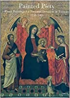 Painted Piety: Panel Paintings for Personal Devotion in Tuscany